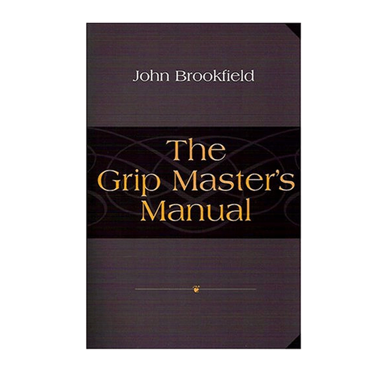 John Brookfield - The Grip Master's Manual