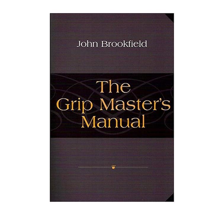 John Brookfield - The Grip Master's Manual