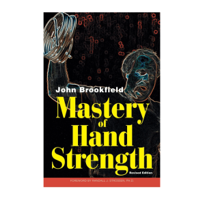 Mastery of Hand Strength - By John Brookfield