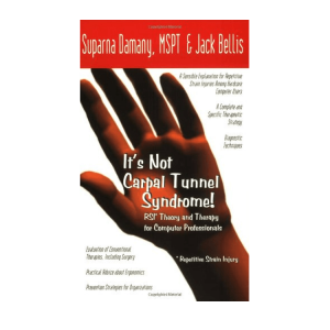 It's Not Carpal Tunnel Syndrome - RSI Theory and Therapy for Computer Professionals, book